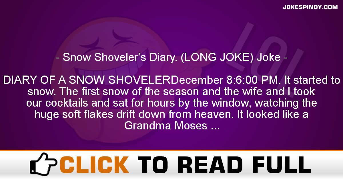 Snow Shoveler's Diary. (LONG JOKE) Joke