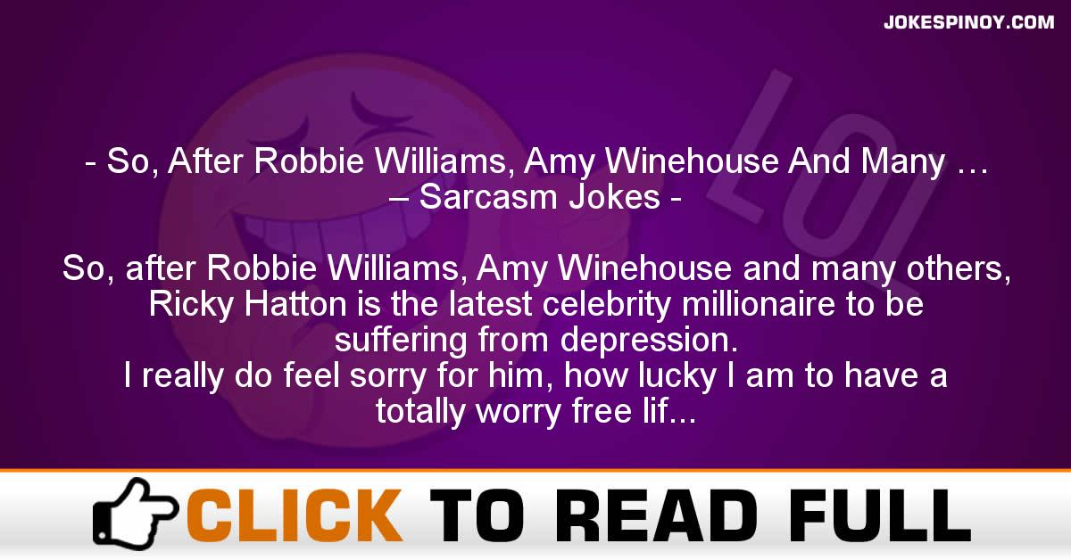 So, After Robbie Williams, Amy Winehouse And Many … – Sarcasm Jokes