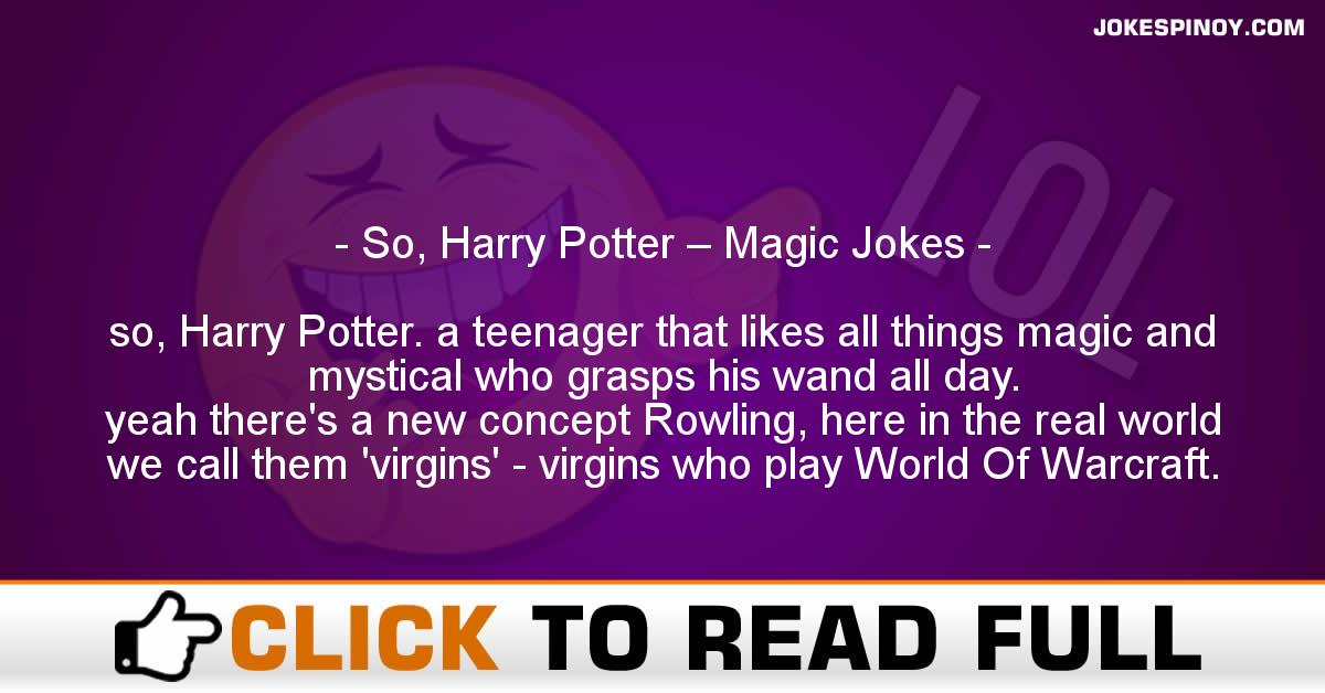 So, Harry Potter – Magic Jokes