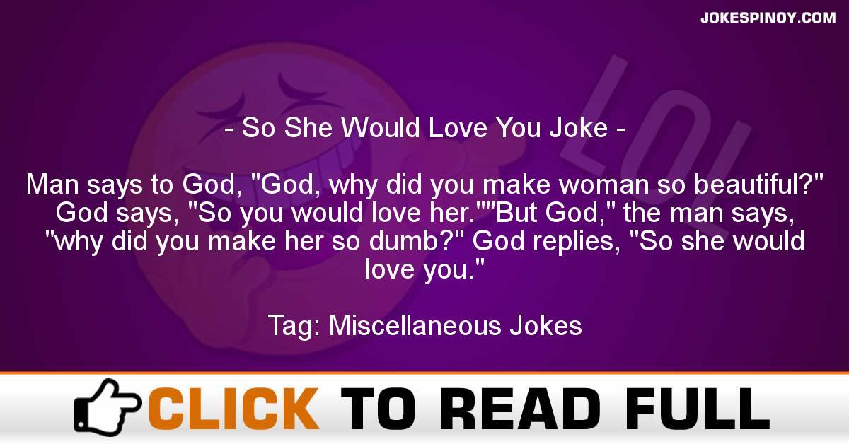 So She Would Love You Joke