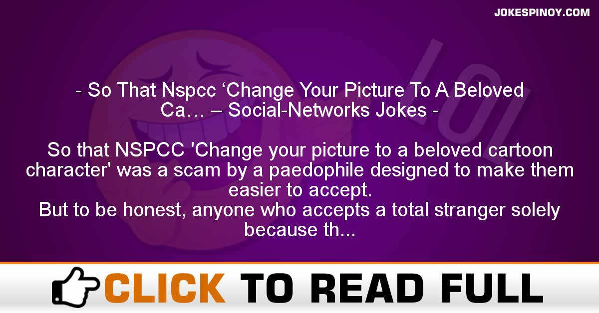 So That Nspcc 'Change Your Picture To A Beloved Ca… – Social-Networks Jokes