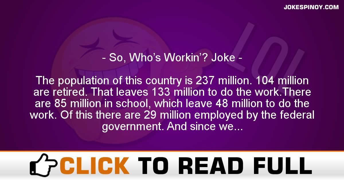 So, Who's Workin'? Joke
