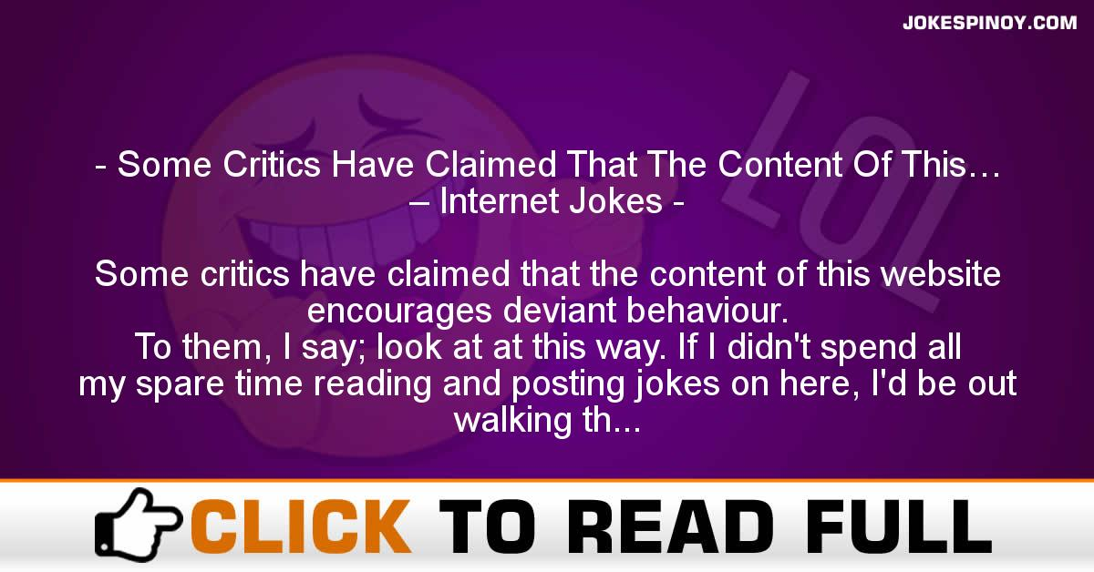 Some Critics Have Claimed That The Content Of This… – Internet Jokes