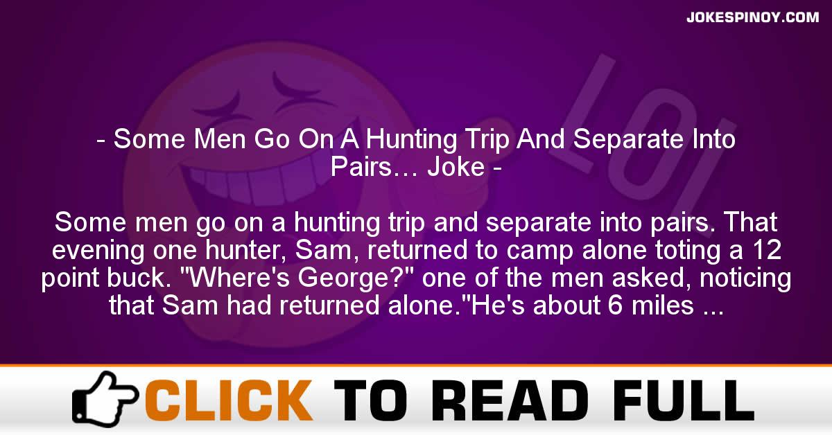 Some Men Go On A Hunting Trip And Separate Into Pairs… Joke