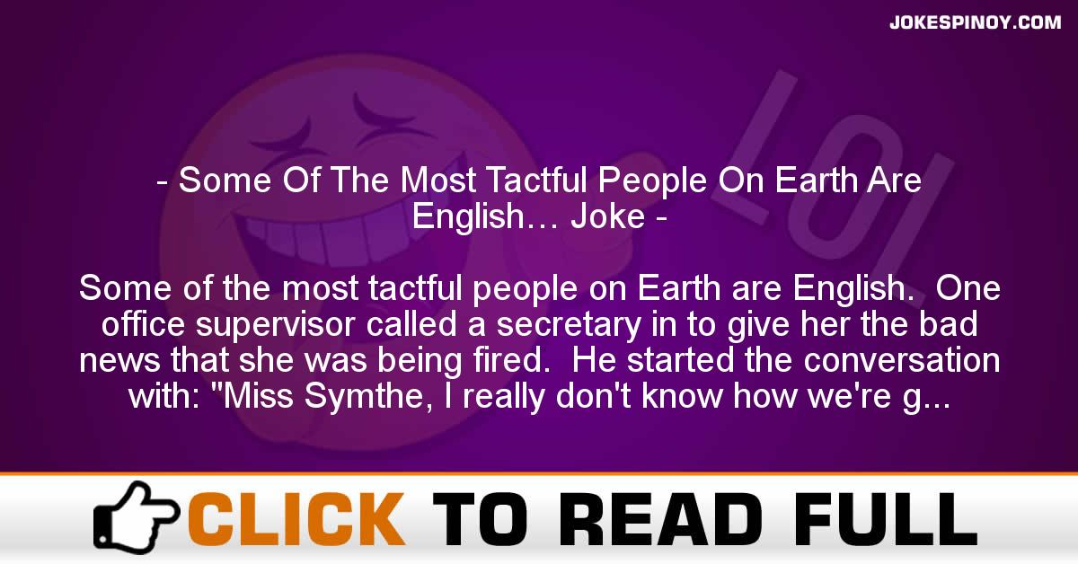 Some Of The Most Tactful People On Earth Are English… Joke