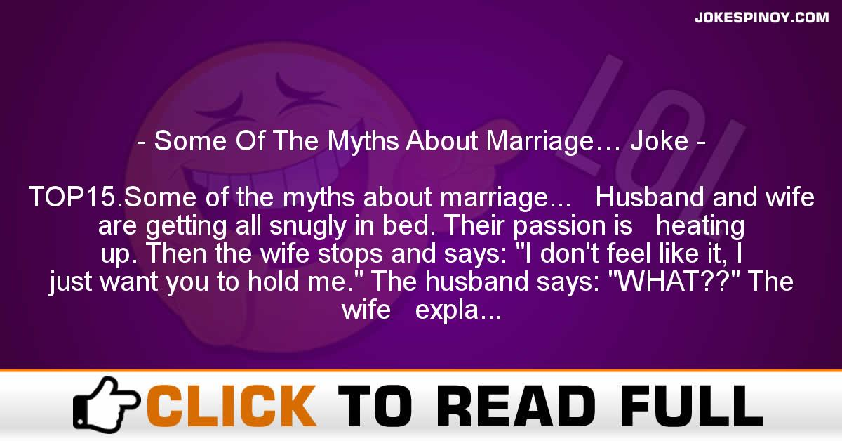 Some Of The Myths About Marriage… Joke