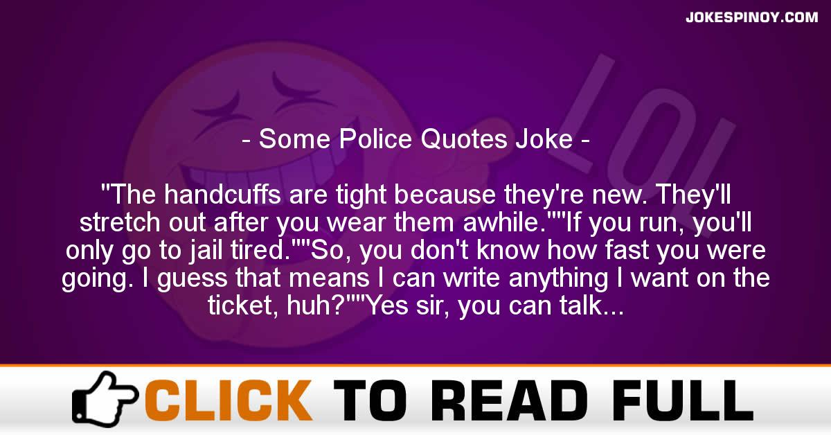 Some Police Quotes Joke