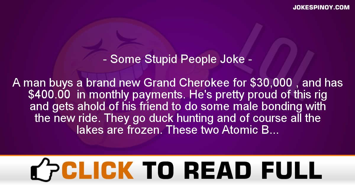 Some Stupid People Joke