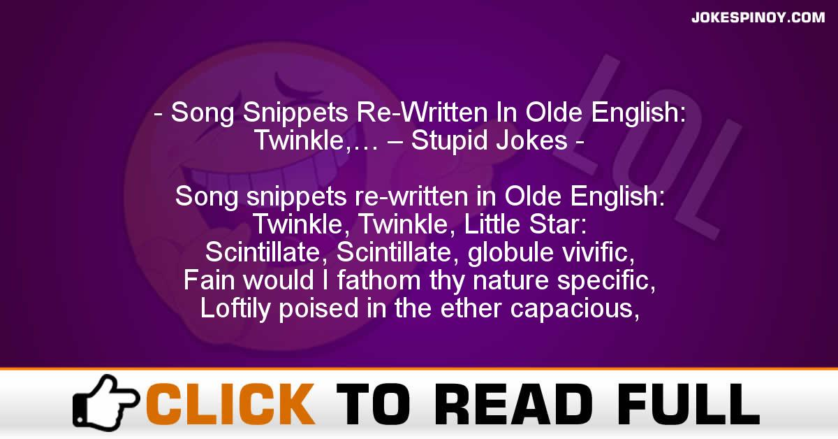 Song Snippets Re-Written In Olde English: Twinkle,… – Stupid Jokes