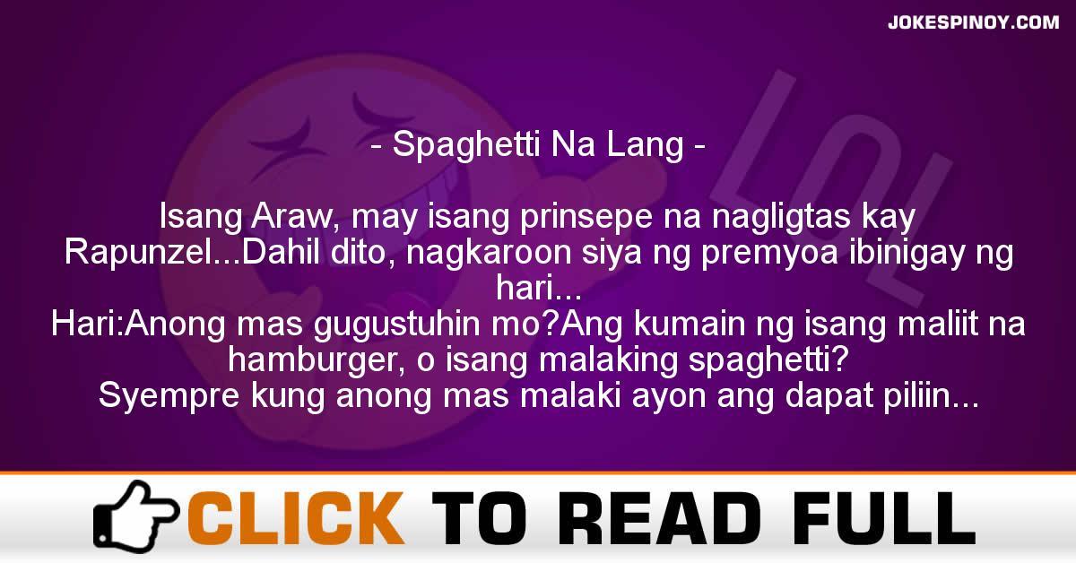 Spaghetti Na Lang