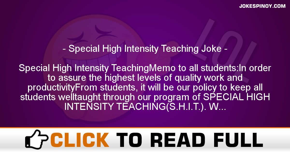 Special High Intensity Teaching Joke