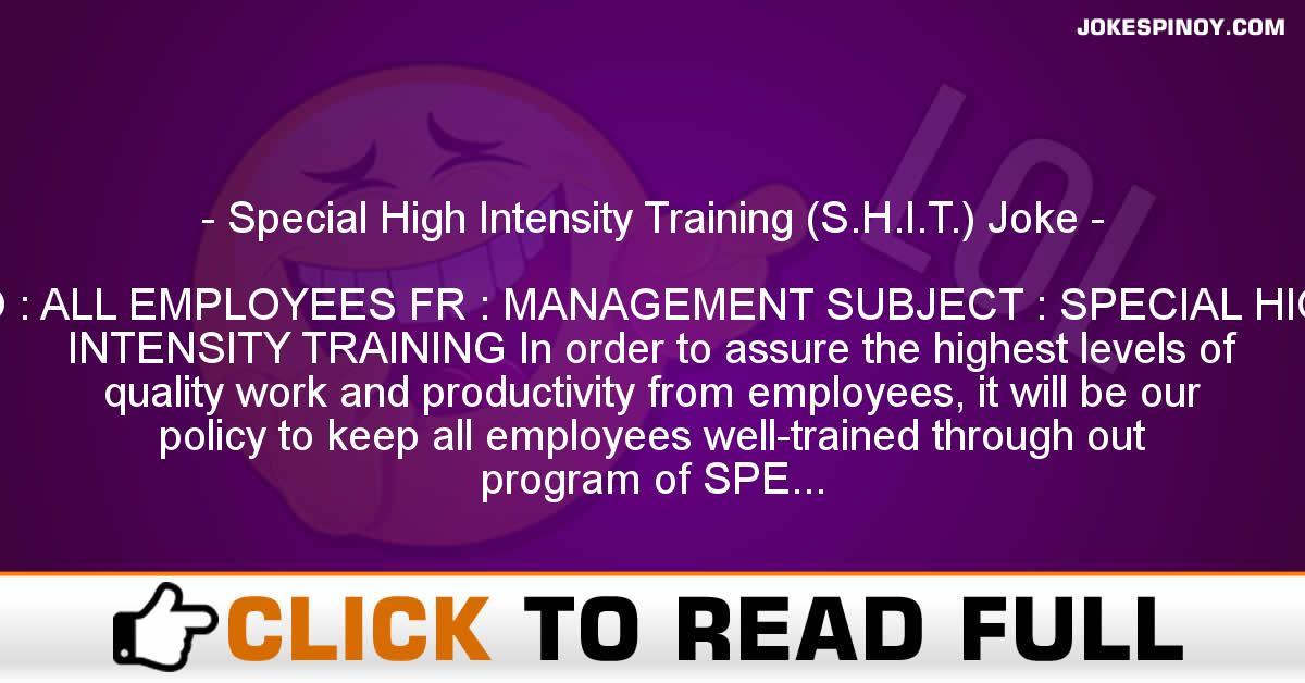 Special High Intensity Training (S.H.I.T.) Joke