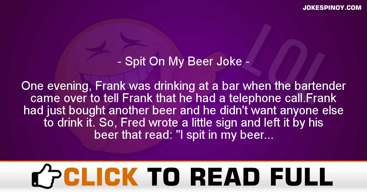Spit On My Beer Joke