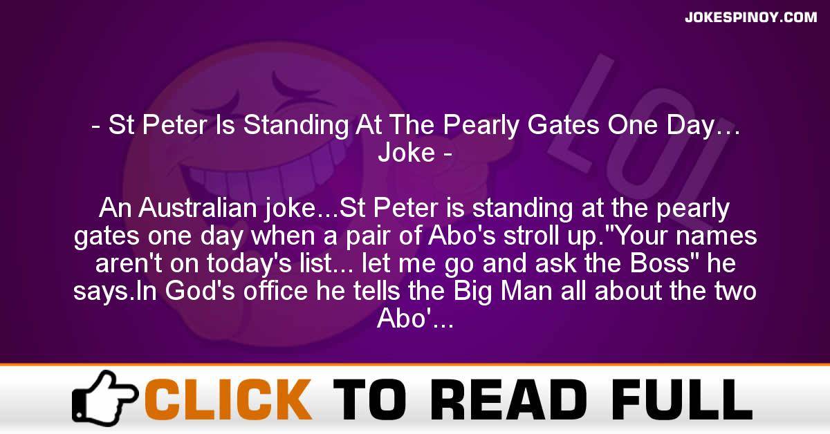 St Peter Is Standing At The Pearly Gates One Day… Joke
