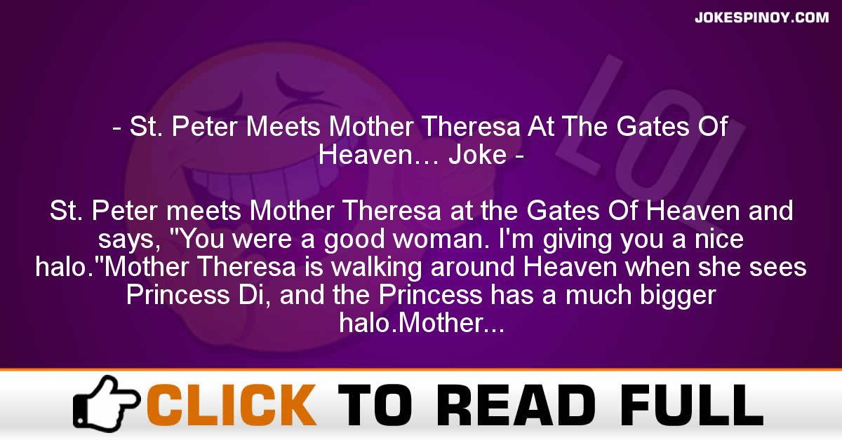 St. Peter Meets Mother Theresa At The Gates Of Heaven… Joke