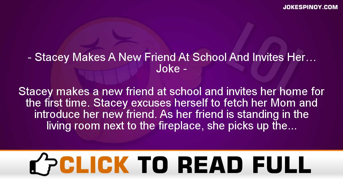 Stacey Makes A New Friend At School And Invites Her… Joke