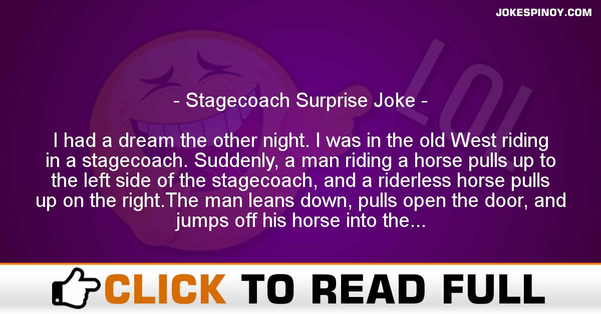 Stagecoach Surprise Joke