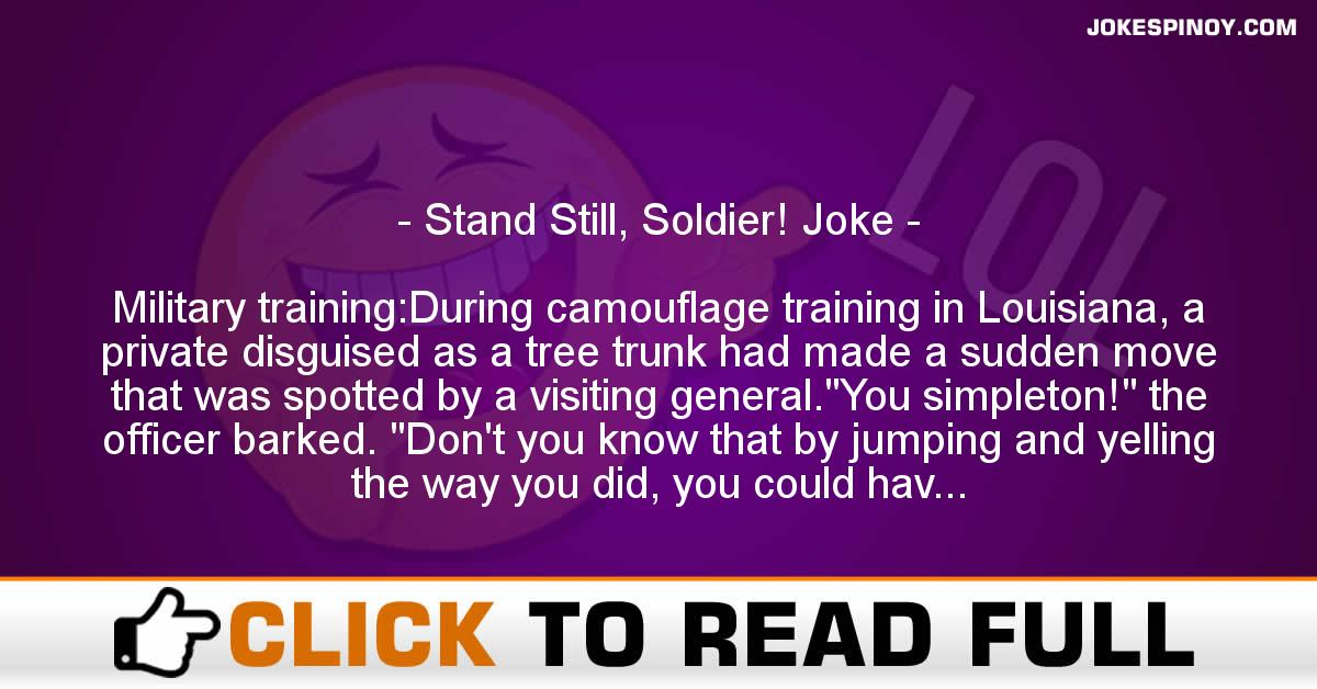 Stand Still, Soldier! Joke