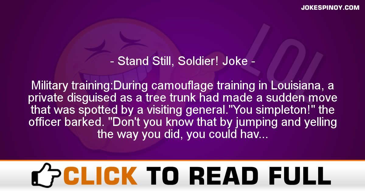 Stand Still, Soldier! Joke