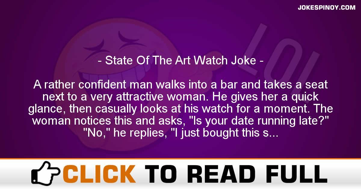State Of The Art Watch Joke
