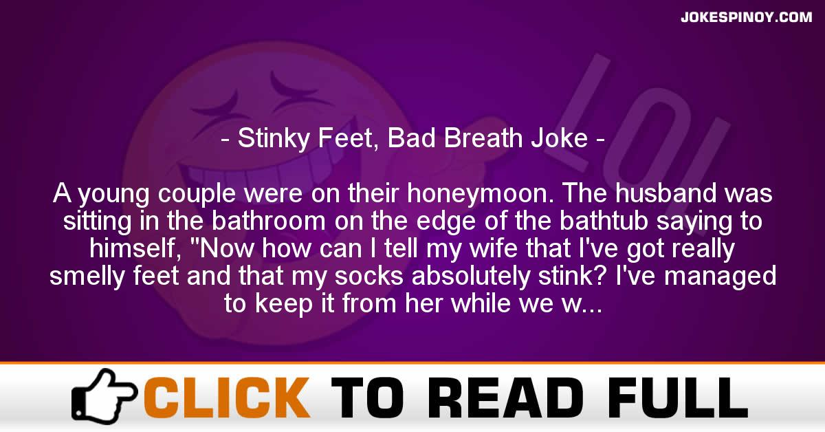 Stinky Feet, Bad Breath Joke