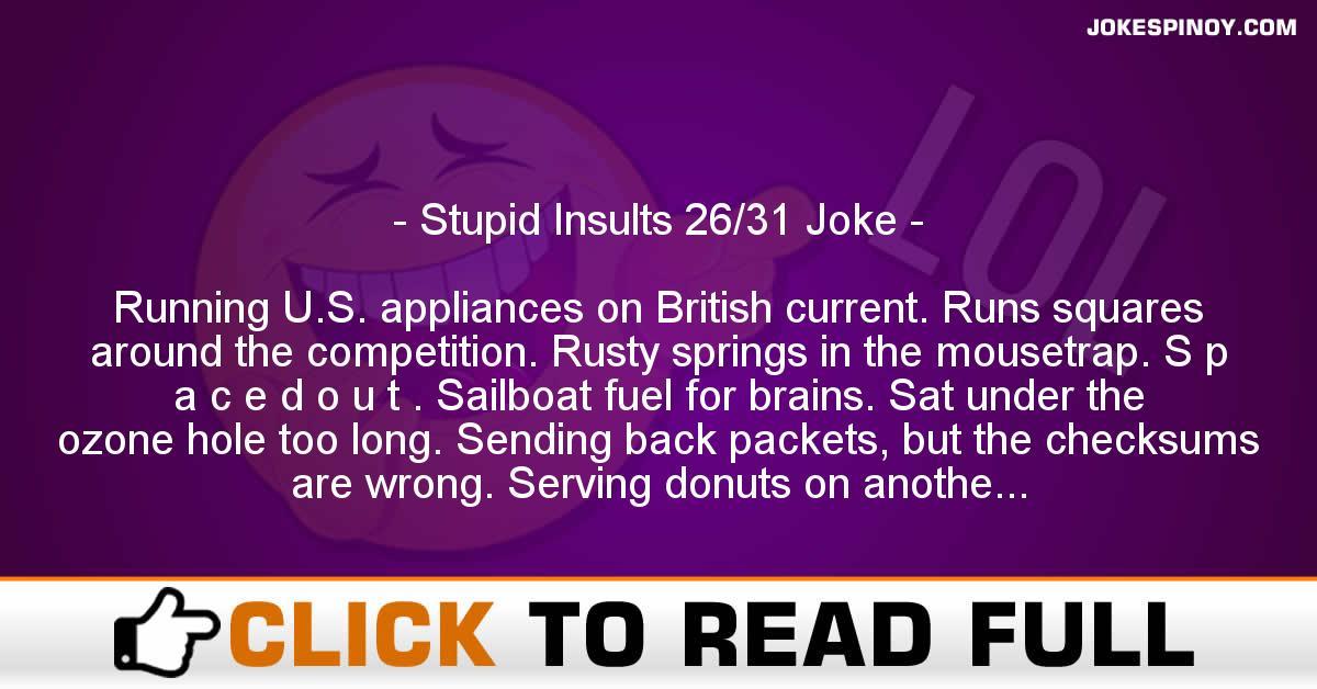 Stupid Insults 26/31 Joke