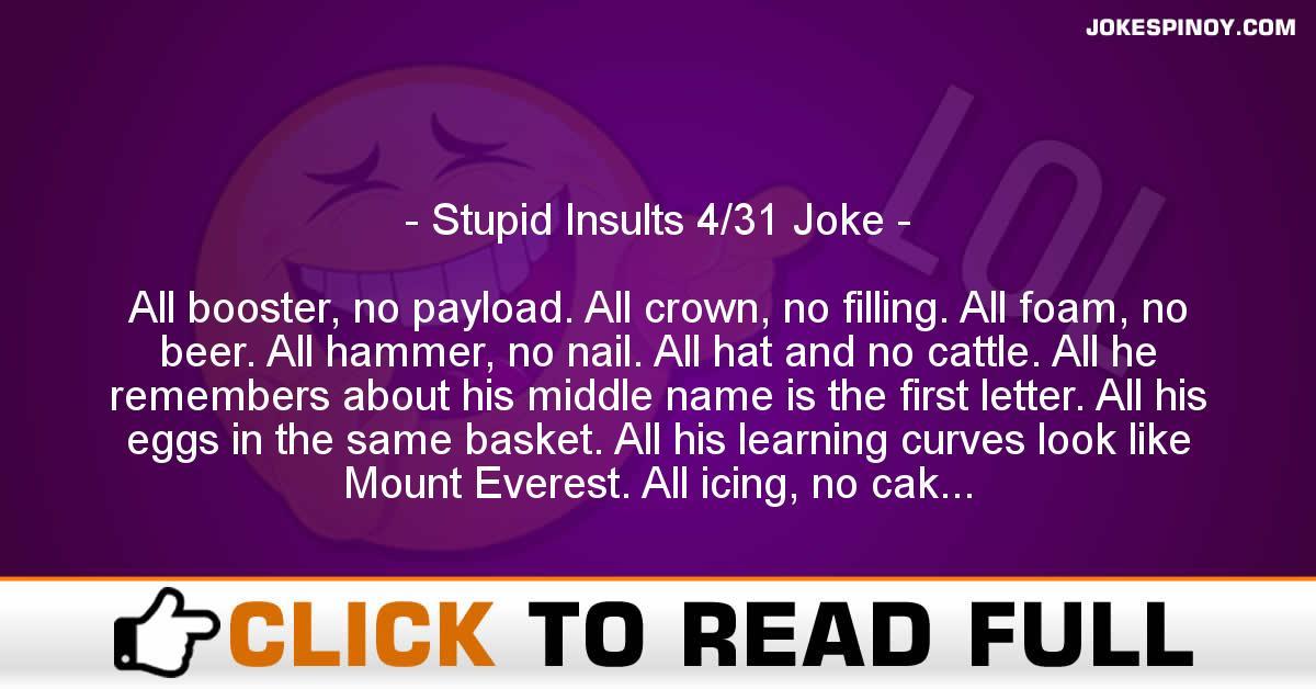 Stupid Insults 4/31 Joke