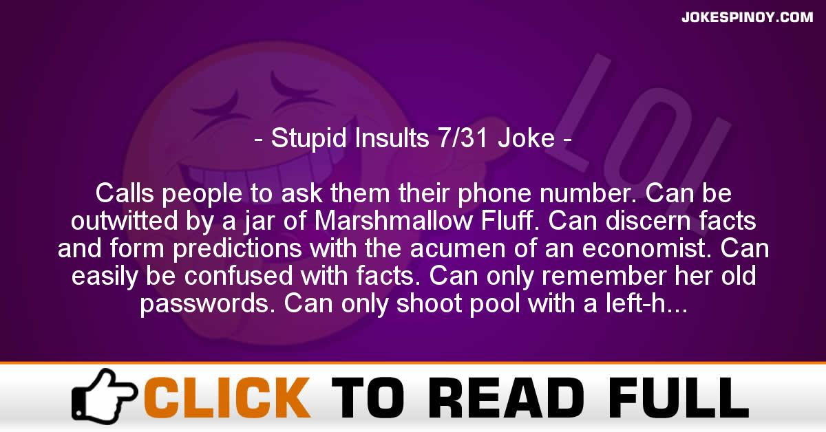 Stupid Insults 7/31 Joke
