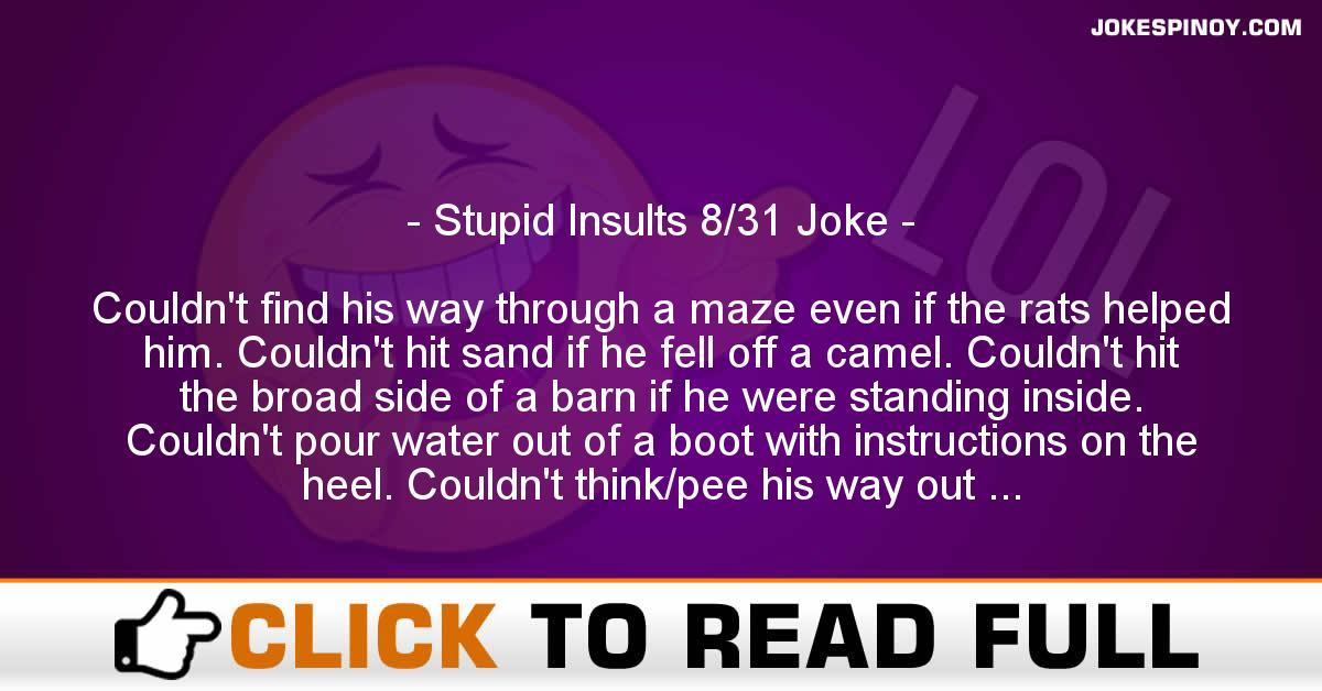 Stupid Insults 8/31 Joke