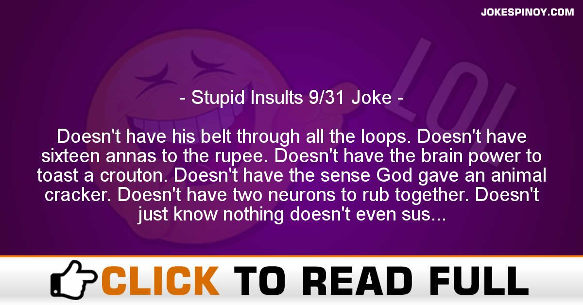 Stupid Insults 9/31 Joke