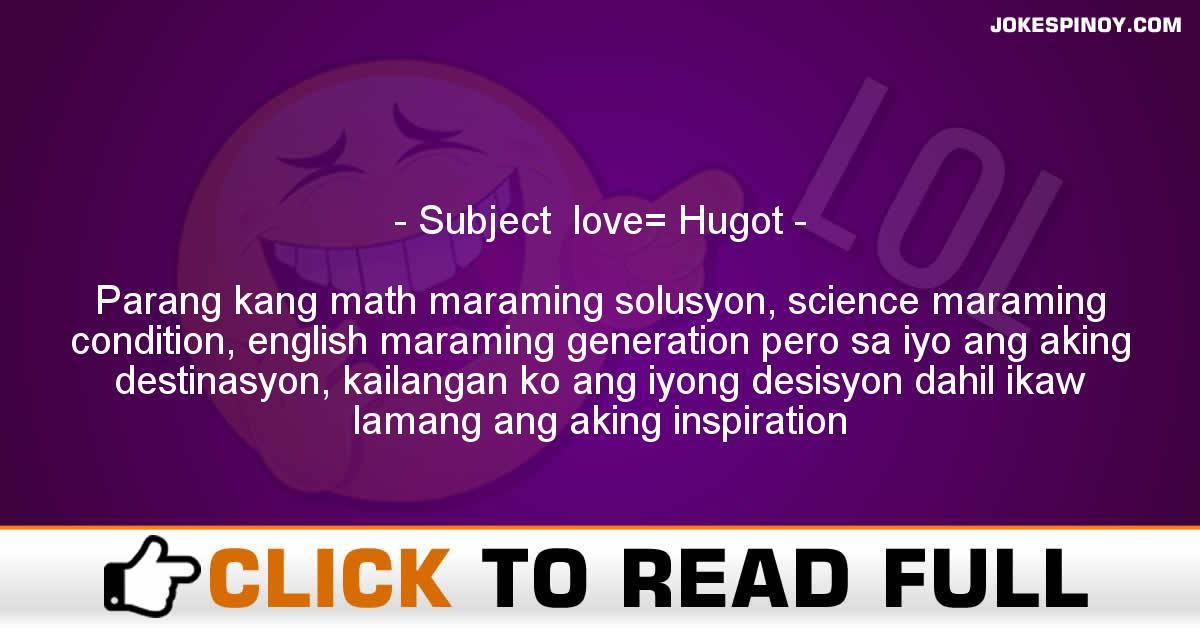 Subject +love= Hugot