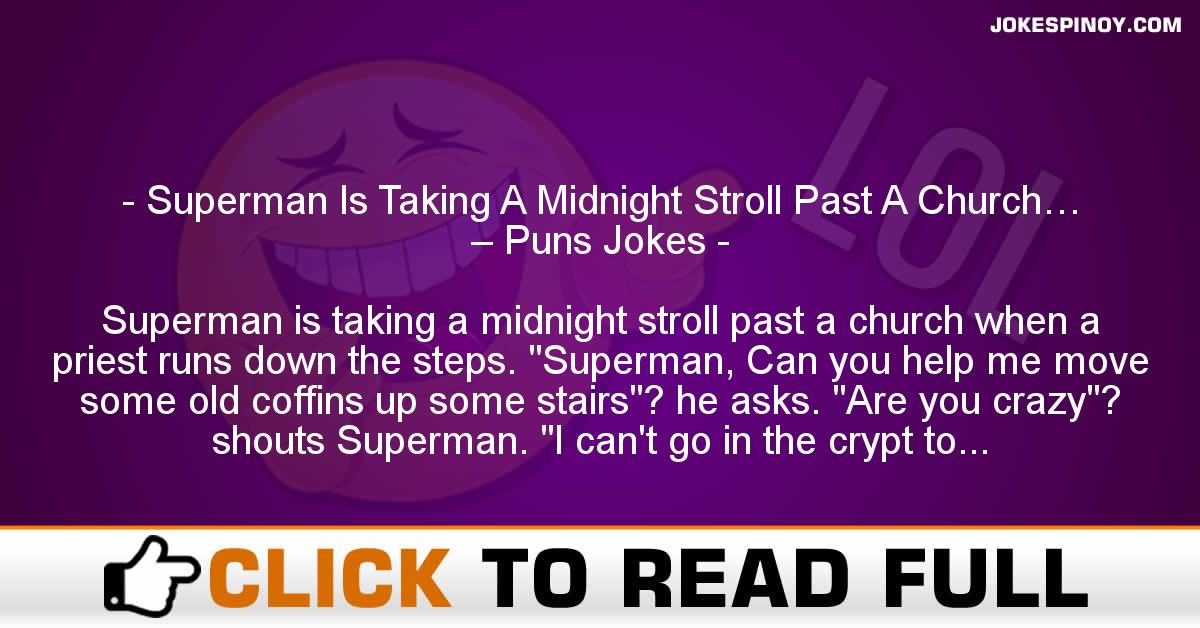 Superman Is Taking A Midnight Stroll Past A Church… – Puns Jokes