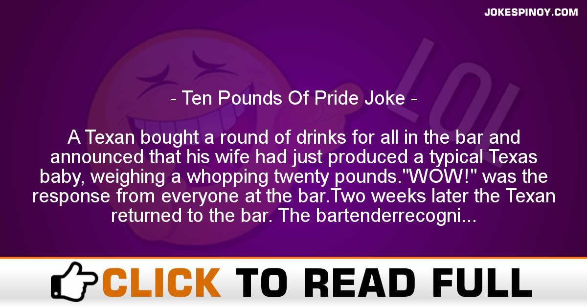 Ten Pounds Of Pride Joke