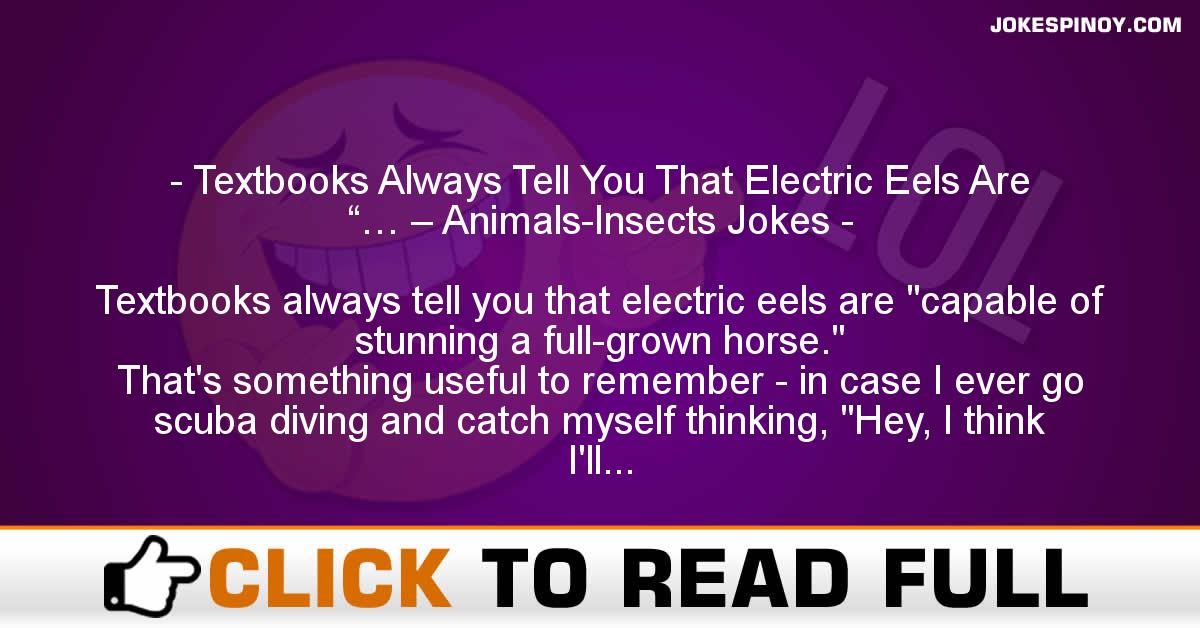 "Textbooks Always Tell You That Electric Eels Are ""… – Animals-Insects Jokes"