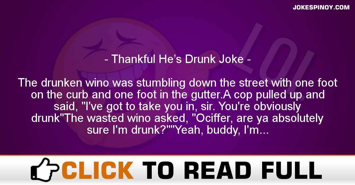 Thankful He's Drunk Joke