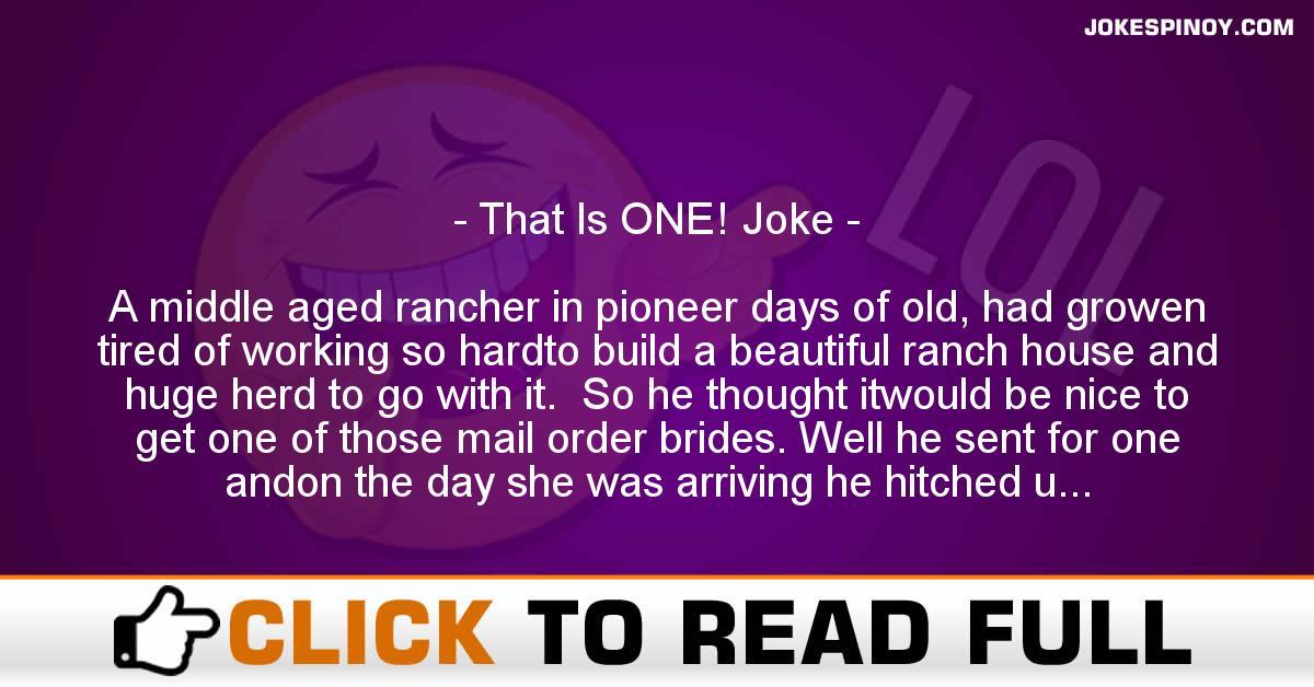That Is ONE! Joke