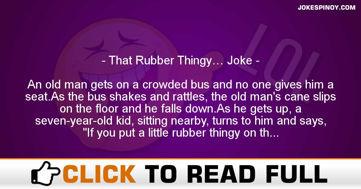 That Rubber Thingy… Joke