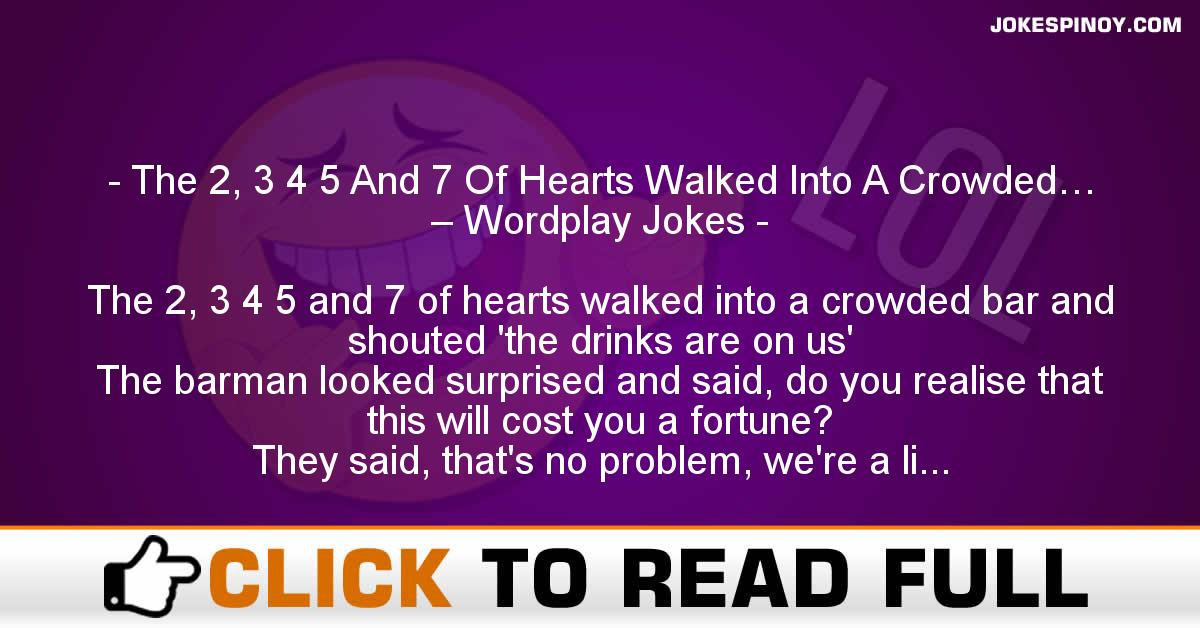 The 2, 3 4 5 And 7 Of Hearts Walked Into A Crowded… – Wordplay Jokes