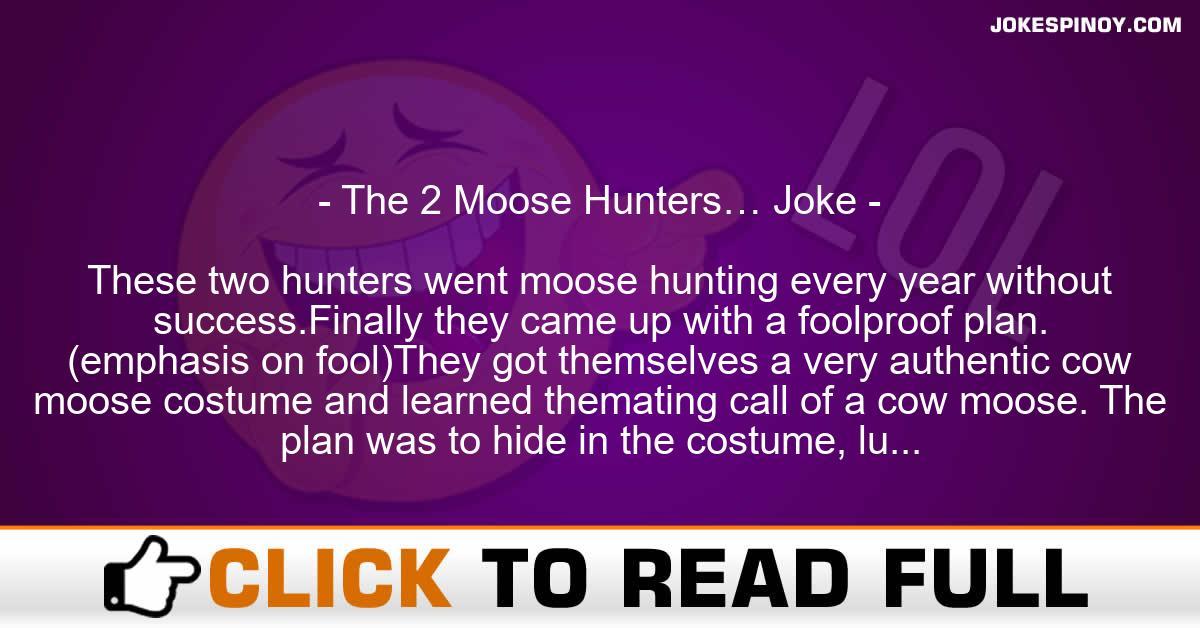 The 2 Moose Hunters… Joke