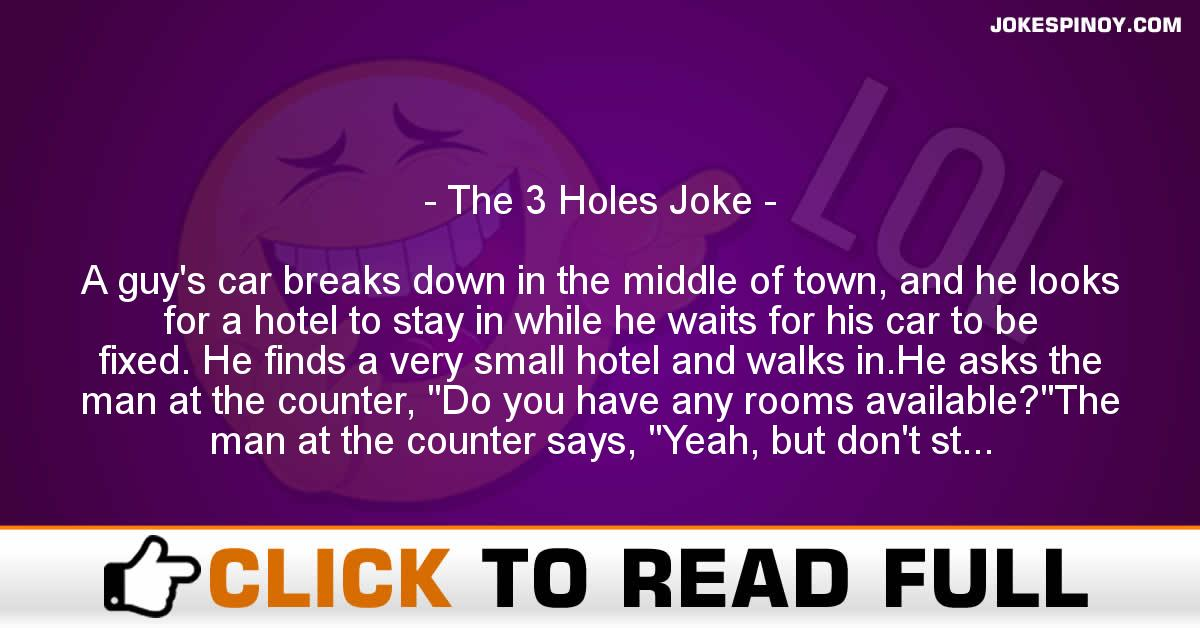 The 3 Holes Joke