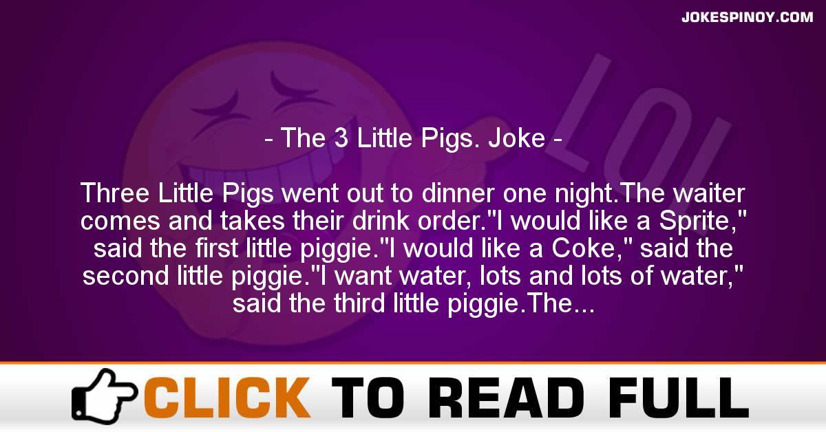 The 3 Little Pigs. Joke