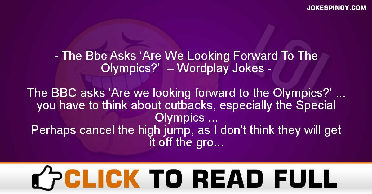 The Bbc Asks 'Are We Looking Forward To The Olympics?'  – Wordplay Jokes