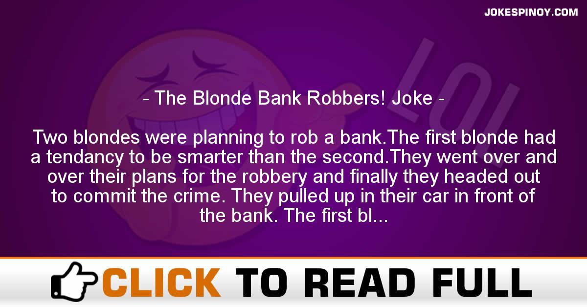The Blonde Bank Robbers! Joke
