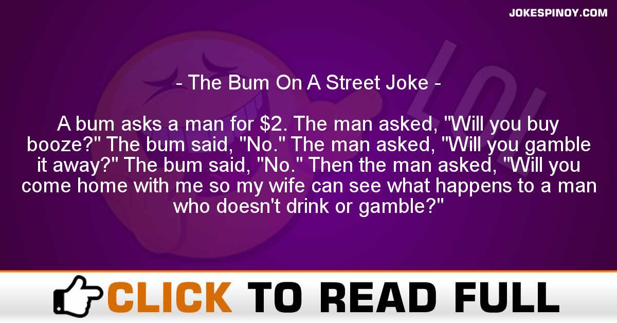 The Bum On A Street Joke