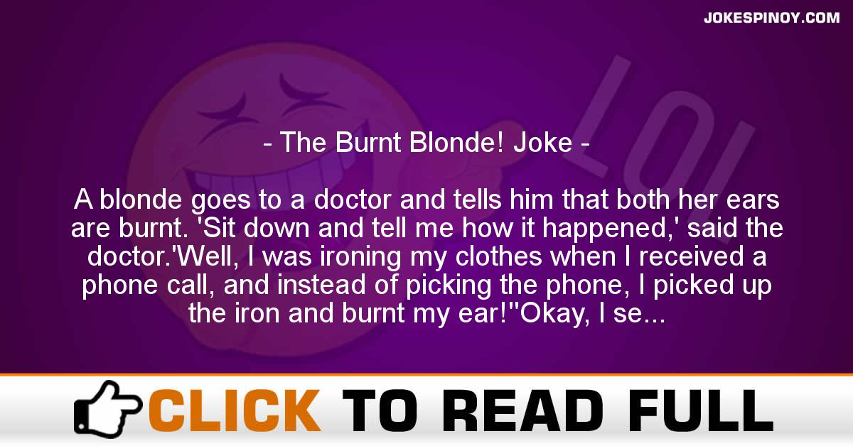 The Burnt Blonde! Joke