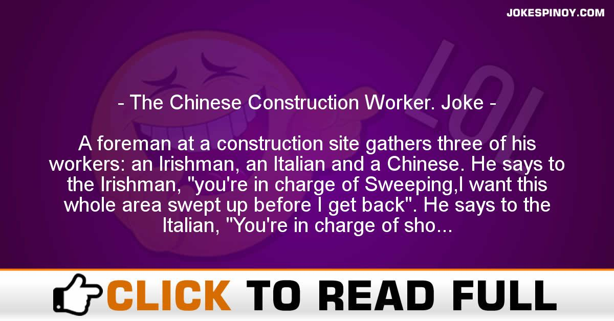 The Chinese Construction Worker. Joke
