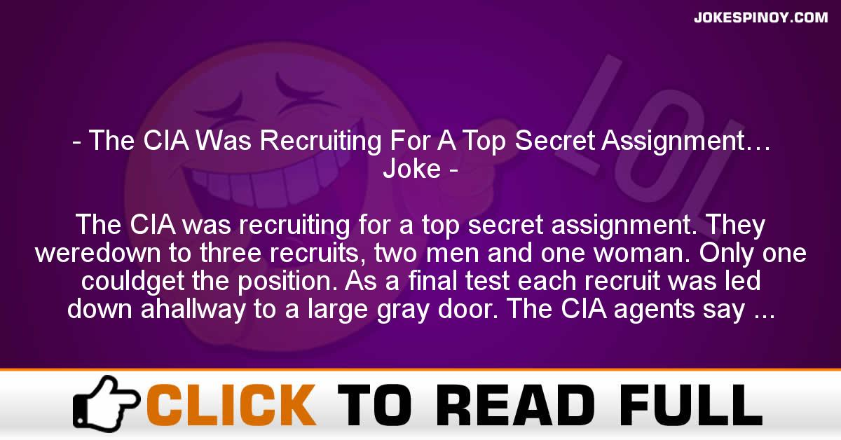 The CIA Was Recruiting For A Top Secret Assignment… Joke