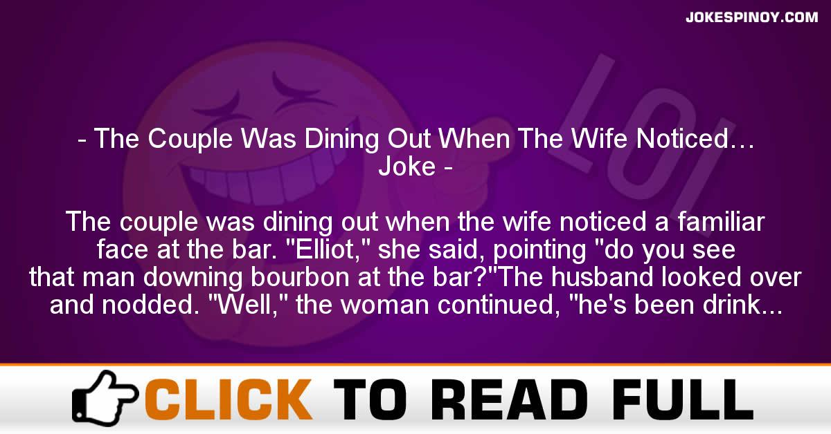 The Couple Was Dining Out When The Wife Noticed… Joke