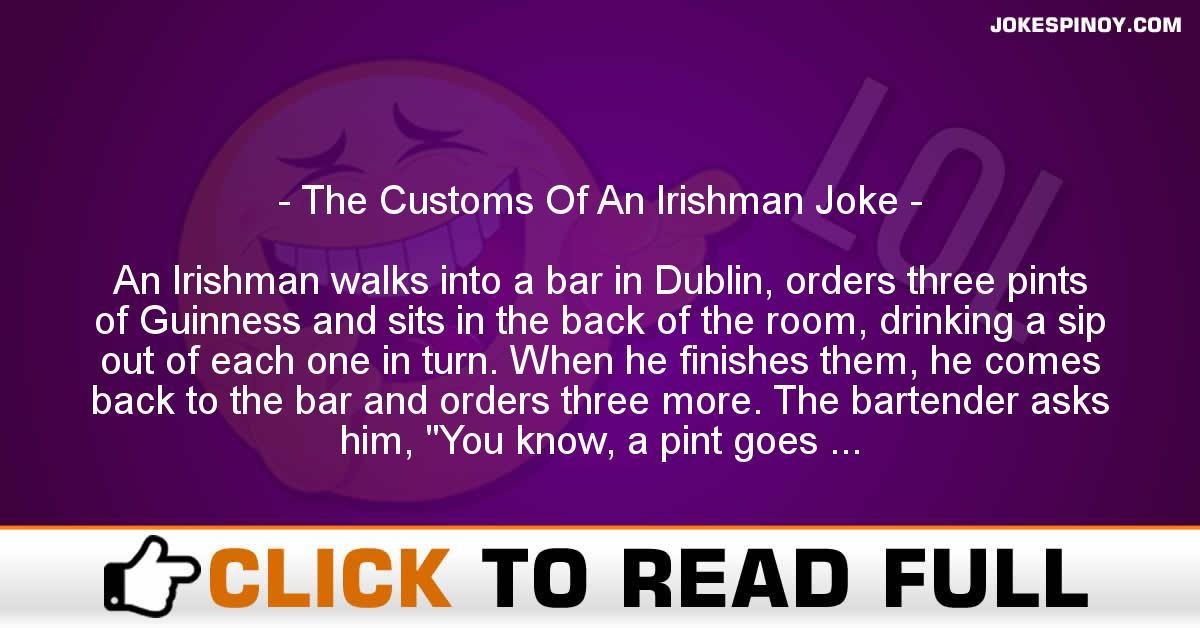The Customs Of An Irishman Joke