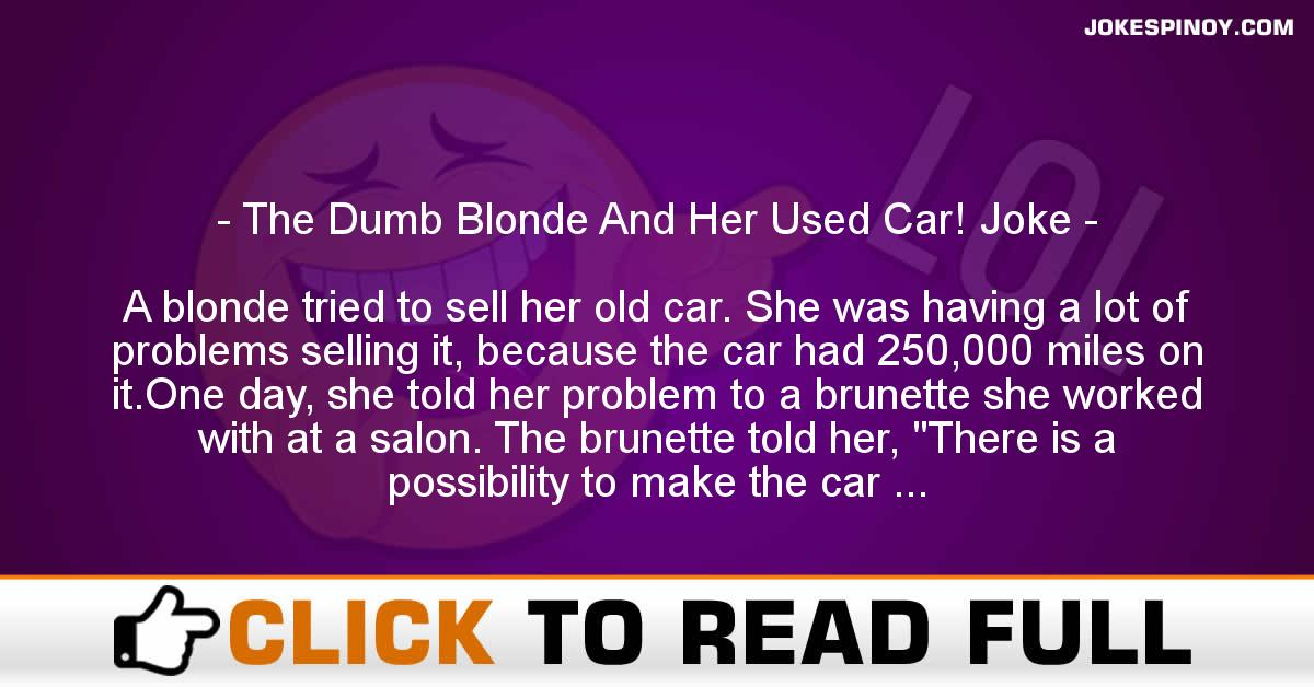 The Dumb Blonde And Her Used Car! Joke